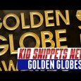 New videos every week. In this episode of Kid Snippets News we review some entertainment news, including the Golden Globes.