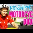 New Kid Snippets videos every MONDAY. If movies were written by our children… We asked a kid to pretend to be riding a motorcycle with his sister. This is what […]